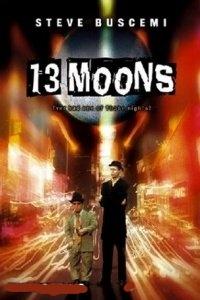 Тринадцять місяців / Тринадцать лун (2002) Онлайн