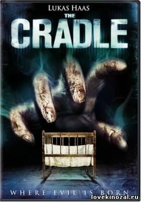 Колыбель / The Cradle (2007)смотреть онлайн