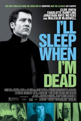 Засну, когда умру / I'll Sleep When I'm Dead (2003)