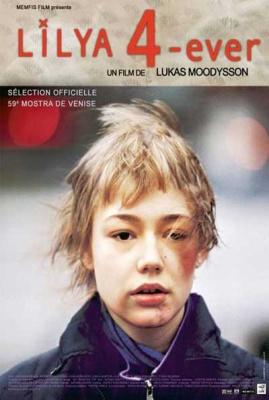 Лиля навсегда / Lilja 4-ever